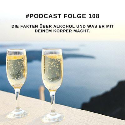 Folge 108 - Ist Alkohol schädlich? Was macht Alkohol mit Deinem Körper?