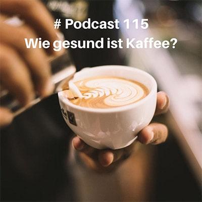 Folge 115 - Ist Kaffee gesund? - Die Fakten