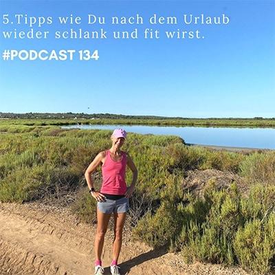 Folge 134 - 5 Tipps wie Du nach dem Urlaub wieder schlank und fit wirst