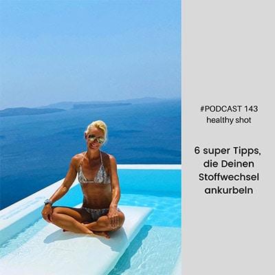 Folge 143 - #healthy shot - 6 super Tipps, die Deinen Stoffwechsel ankurbeln