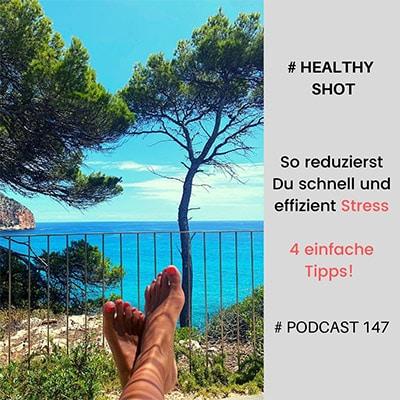 Folge 147 - #healthy shot - So reduzierst Du schnell und effizient Stress