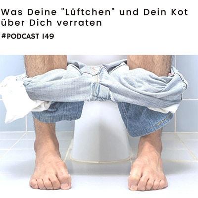 """Folge 149 - Was Deine """"Lüftchen"""" und Dein Kot über Dich verraten"""
