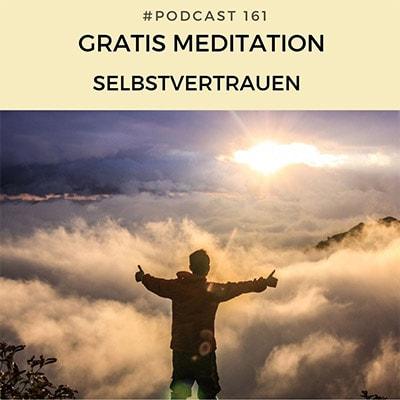 Folge 161 - Gratis Meditation - Selbstvertrauen