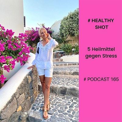 Folge 165 - #healthy shot ? 5 Heilmittel gegen Stress ? mit der Kraft der Natur