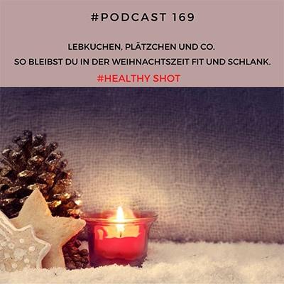 Folge 169 - #healthy shot - Lebkuchen, Plätzchen & Co. - Genieße clever die Weihnachtszeit und bleibe in Deiner Balance!
