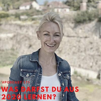 Folge 171 - Was darfst Du aus 2020 lernen? Meine Impulse für Dich!