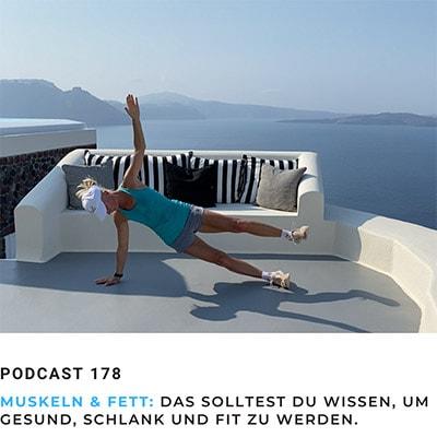 Folge 178 - Muskeln & Fett: Das solltest Du wissen, um gesund, schlank und fit zu werden.