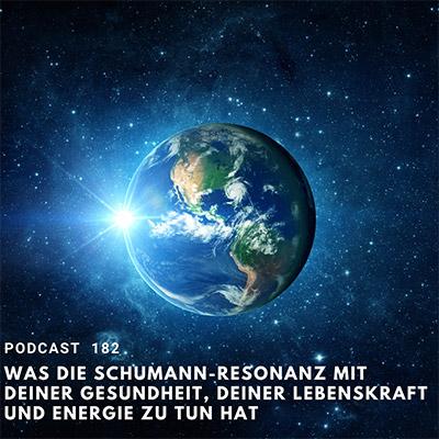 Folge 182 - Was die Schumann-Resonanz mit Deiner Gesundheit, Deiner Lebenskraft und Energie zu tun hat