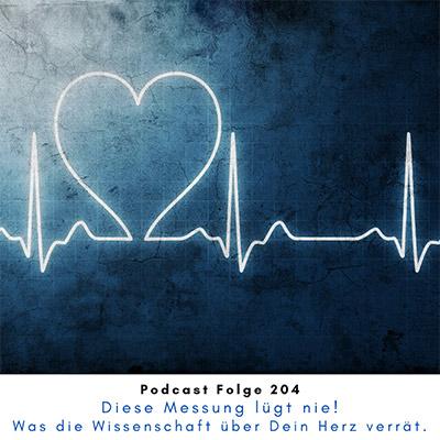 Folge 204 - Diese Messung lügt nie - Was die Wissenschaft über Dein Herz verrät.
