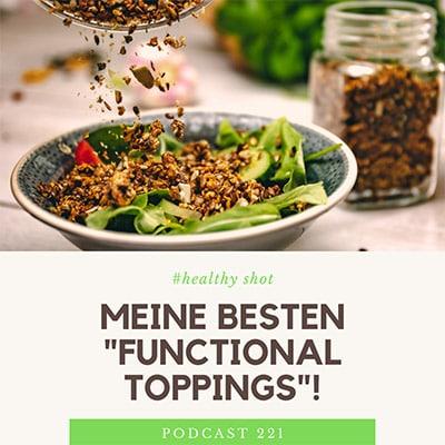 """Folge 221 - #healthy shot - Meine besten """"funktional"""" Toppings"""