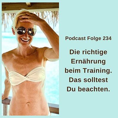 Folge 234 - Die richtige Ernährung beim Training. Was Du beachten solltest