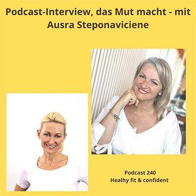 Folge 240 - Podcast-Interview, das Mut macht, mit Ausra Steponaviciene