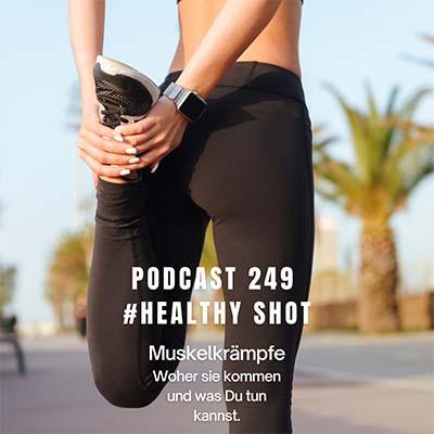 Folge 249 - # healthy shot - Woher kommen Muskelkrämpfe